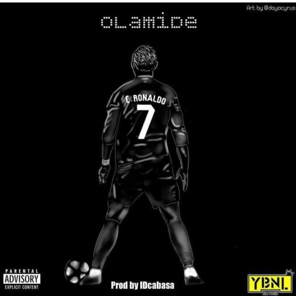 [Music] Olamide – C.Ronaldo (Prod. by ID Cabasa)