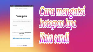 Cara Mengatasi Lupa Password Instagram