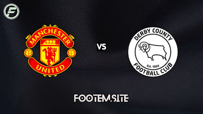 Manchester United vs Derby County Match Preview