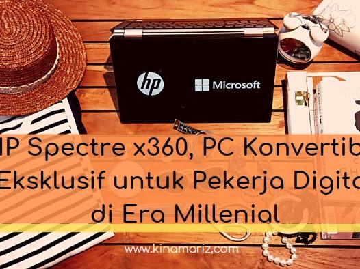 HP Spectre x360, PC Konvertibel Eksklusif untuk Pekerja Digital di Era Millenial
