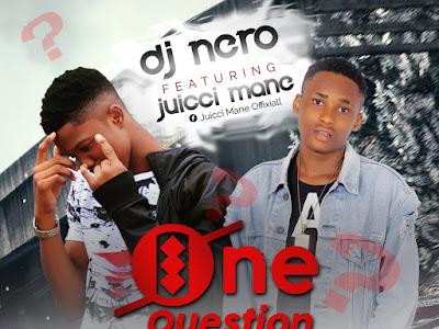 [Music] Dj Nero ft Juicci Mane_One Question