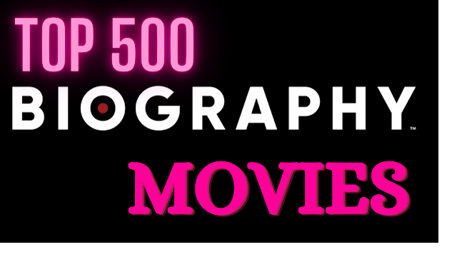 Top 500 Biography Movies of All Time