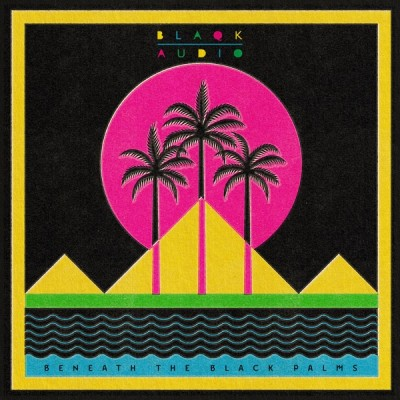 Blaqk Audio - Beneath the Black Palms (2020) - Album Download, Itunes Cover, Official Cover, Album CD Cover Art, Tracklist, 320KBPS, Zip album