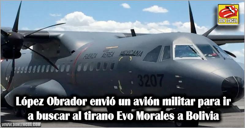 López Obrador envió un avión militar para ir a buscar al tirano Evo Morales a Bolivia