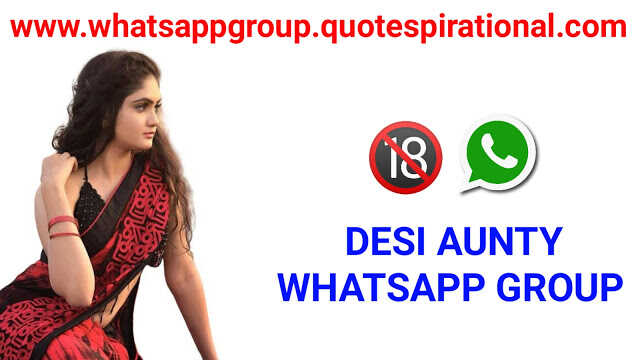 Desi Aunty Whatsapp Group Links
