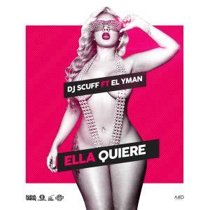Dj Scuff ft El Yman – Ella quiere