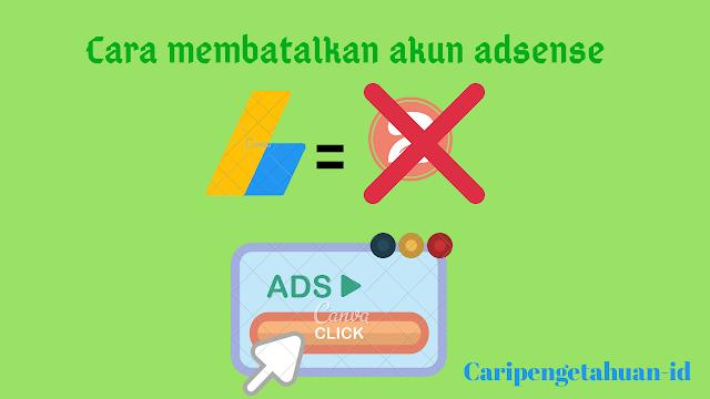 Cara membatalkan akun adsense