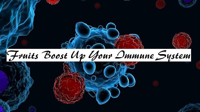 Fruits, Boost up Your Immune System, COVID-19