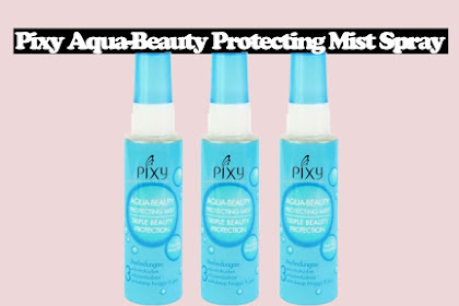 Review Pixy Aqua-Beauty Protecting Mist Spray