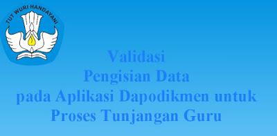 Validasi Pengisian Data Dapodikmen Untuk Proses Tunjangan Guru