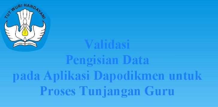 Pedoman Validasi Pengisian Data Dapodikmen Untuk Proses Tunjangan Guru