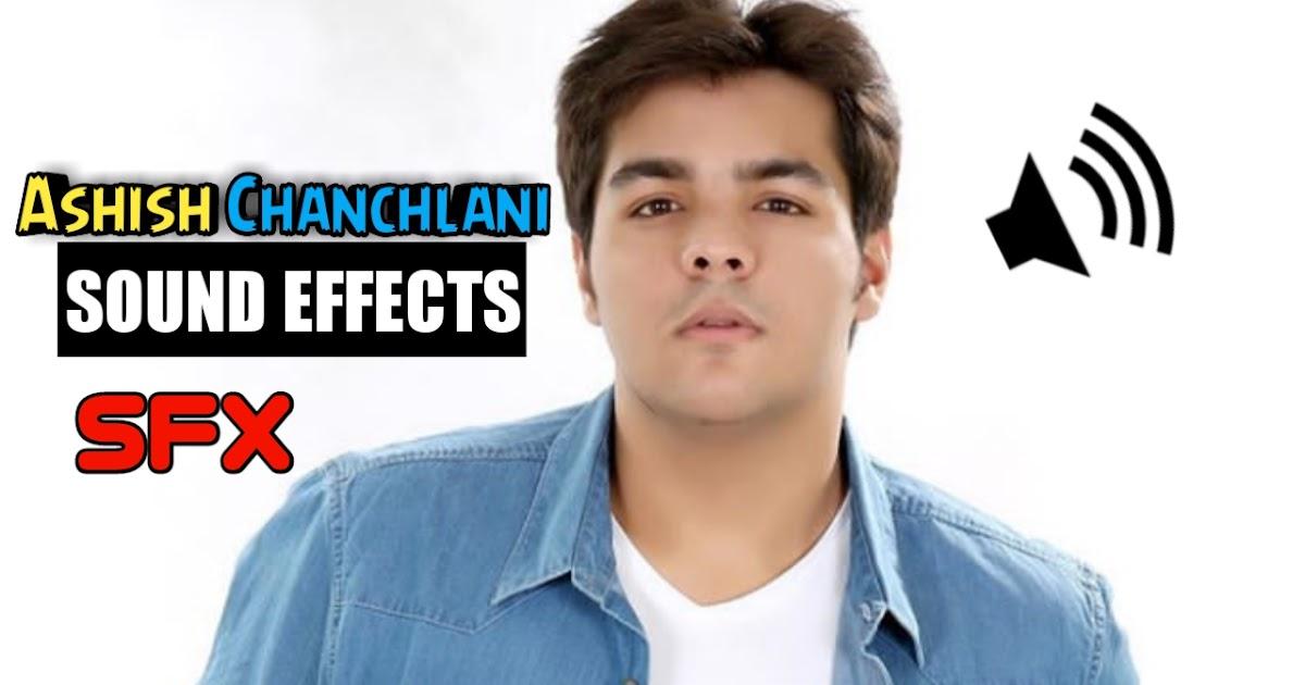 Ashish Chanchlani Sound effects (Zip File) - Tech Somil