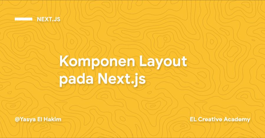 Membuat Komponen Layout pada Next.js