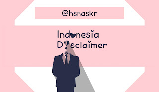 Hasan Askari: Alasan penting memasang disclaimer bahasa Indonesia beserta contoh disclaimer bahasa Indonesia