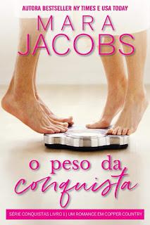 O Peso da Conquista, da Mara Jacobs POST Apaixonada por Romances Lu Zuanon