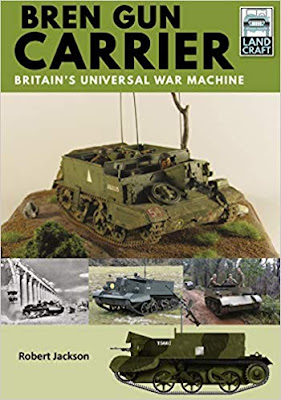 Bren Gun Carrier: Britain's Universal War Machine