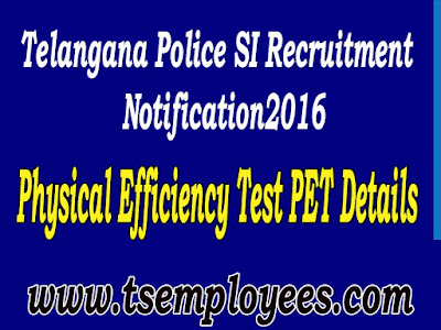 Telangana SI of Police Physical Efficiency Test PET Details TS Sub Inspector of Police Notification 2016 SI posts zone wise and age limit selection process after completion of 2 steps preliminary exam then Physical Measurement test pass candidates can attend Physical Efficiency Test (PET)  2016  Stipendiary Cadet Trainee (SCT) Sub Inspectors of Police Civil Men in Police Department Recruitment Notification 2016 at AR / SAR CPL / APSP/ SPF / Station Fire Officers (SFO) Man or Women Posts Communications transport. TELANGANA POLICE SI EVENTS 2016