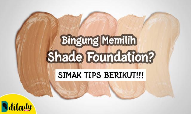 Cara Memilih Shade Foundation