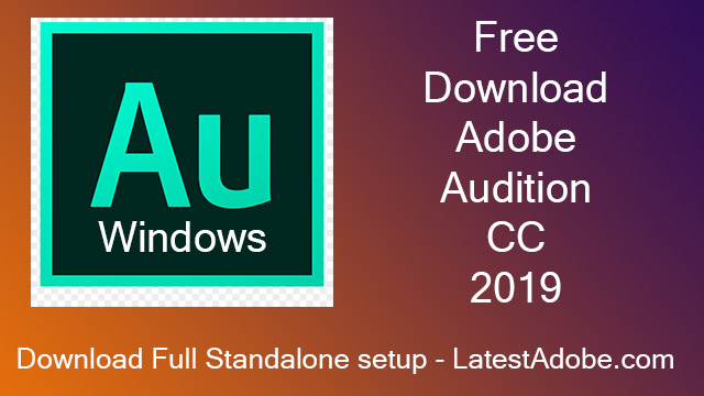 Adobe Audition CC 2019 v12.1.2.3 Free Download Latest Version for Windows - Latest Adobe