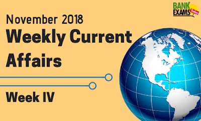 Weekly Current Affairs November 2018: Week IV