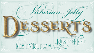 Kristin Holt | Victorian Jelly: Desserts