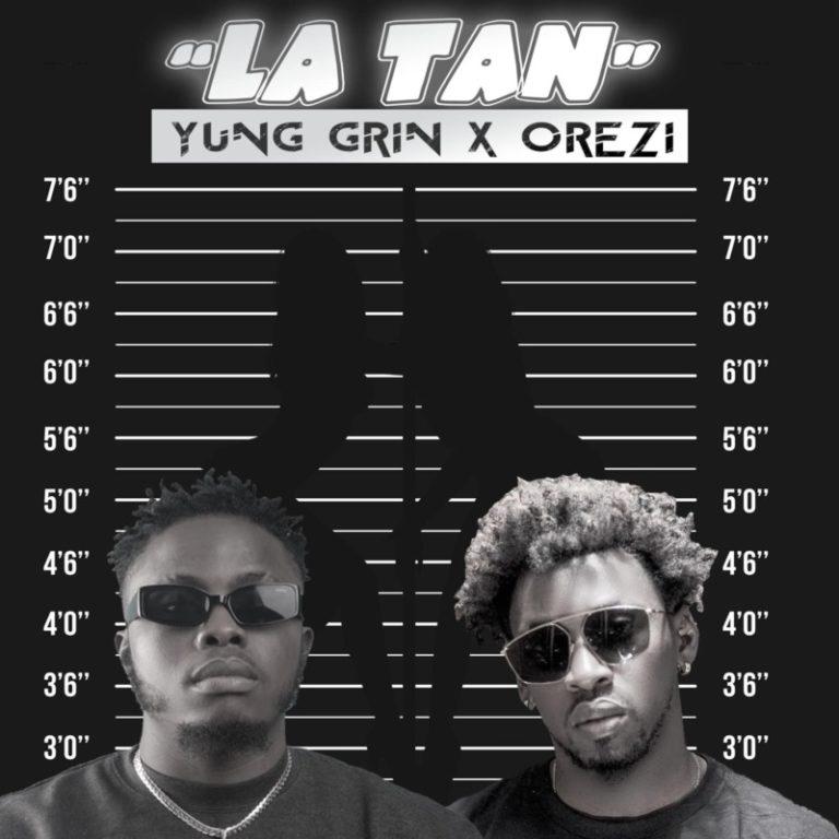 """Yung Grin – """"LA TAN"""" ft. Orezi (Prod. by Tera) #Arewapublisize"""