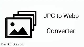 Jpg/PNG को Webp में Convert कैसे करे ?