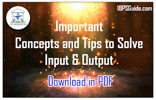 Important Concepts and Tips to Solve Input& Output Problems in Reasoning- Download in PDF