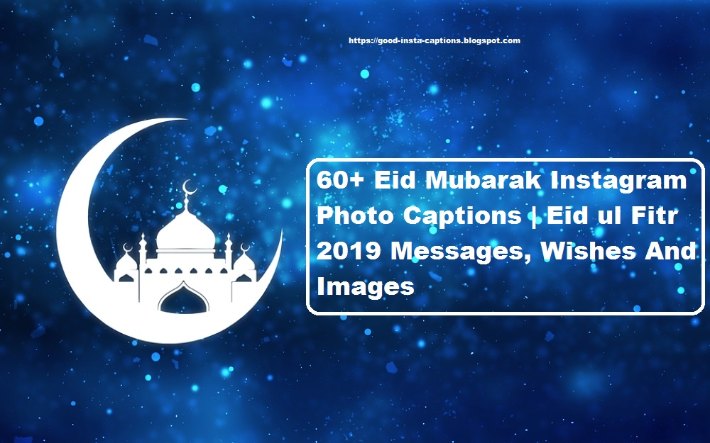 60+ Eid Mubarak Instagram Photo Captions | Eid ul Adha 2019 Messages, Wishes And Images