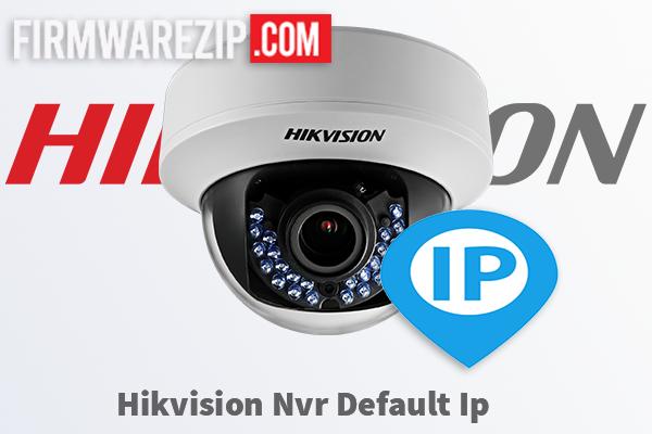 Hikvision Nvr Default Ip
