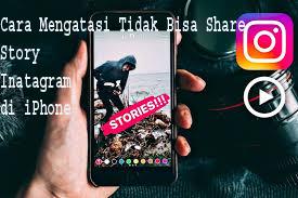 Cara Mengatasi Tidak Bisa Share Story Inatagram di iPhone