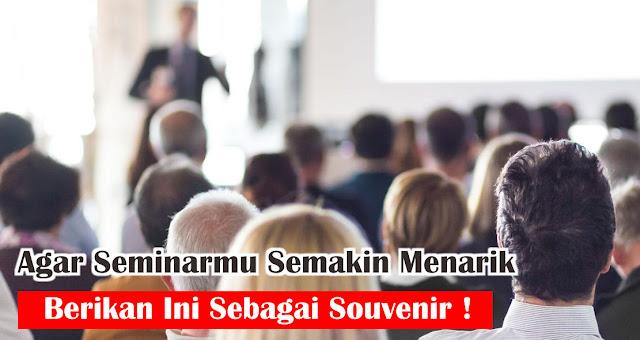Sukseskan Seminarmu dengan souvenir berikut ini!
