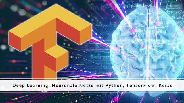 Deep Learning: Neuronale Netze mit Python, TensorFlow, Keras