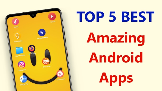Top 5 Best Amazing Android Apps Free Download