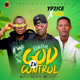 [Music] : Yp2ice X Icee - God In Control