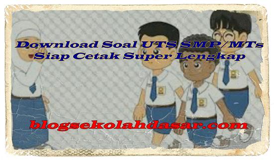 Download Soal Uts Smp Mts Siap Cetak Super Lengkap Filependidikan