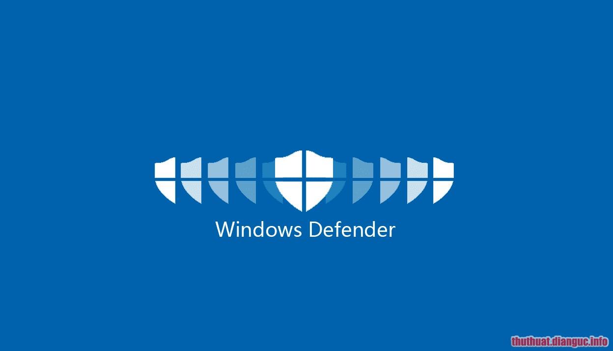 Windows Defender là gì? Có tốt không? Có nặng máy khi sử dụng?