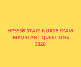 Important questions for HP Staff Nurse Exam 2020