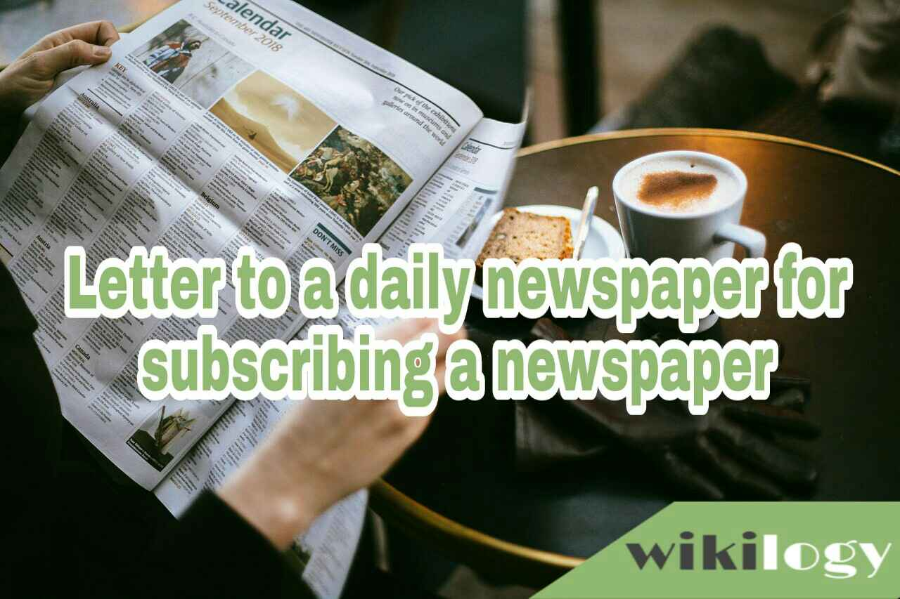 Letter to a daily newspaper for subscribing a newspaper