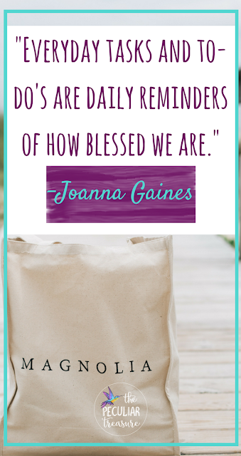 Everyday tasks are reminders of how blessed we are. -Joanna Gaines. What I've learned about #Gratitude from #JoannaGaines