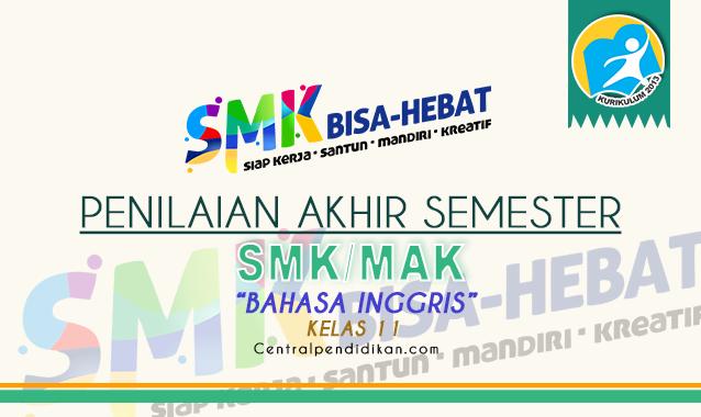 Latihan Soal PAS Bahasa Inggris SMK Kelas 11 Th 2021/2022 Online