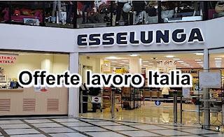 adessolavoro - Esselunga offerte lavoro Italia