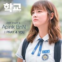 Download Mp3, Lyrics Apink BnN (Bomi, Namjoo) – I Pray 4 You (School 2017 OST Part.6)