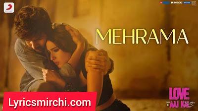 Mehrama Song Lyrics | Love Aaj Kal | Darshan Raval | Bollywood Hindi Song 2020