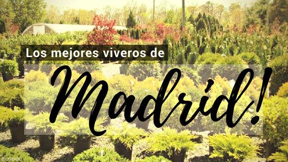 Listado de los Mejores Viveros de la Provincia de Madrid, España, donde puedes comprar plantas para tus proyectos