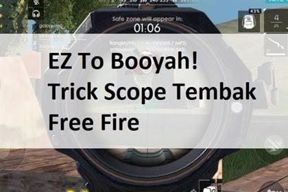 EZ To Booyah! Trick Scope Tembak Free Fire