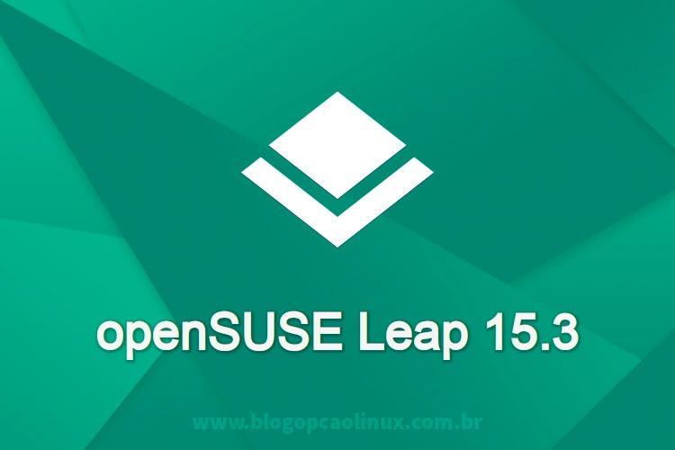 Lançado o openSUSE Leap 15.3, faça já o download!