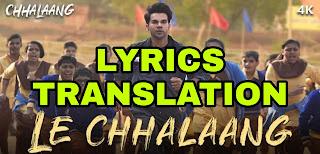 Le Chhalaang Lyrics | Translation | in English  – Daler Mehndi | Title Track