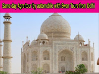 Same day Agra tour by automobile with Swan Tours from Delhi