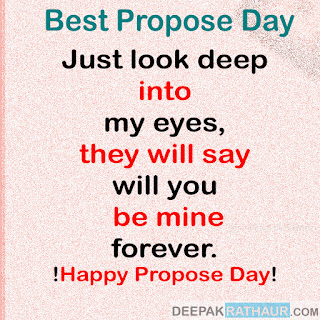 """Just look deep into my eyes, they will say"""" will you be mine forever."""